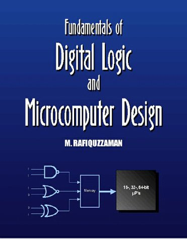 Fundamentals of Digital Logic and Microcomputer Design,: Mohamed Rafiquzzaman