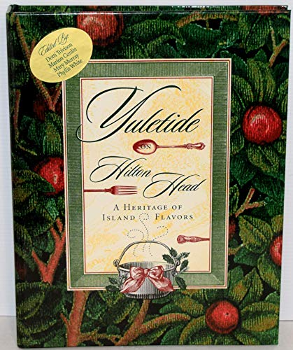 9780966498608: Yuletide on Hilton Head (A Heritage Of Island Flavors)