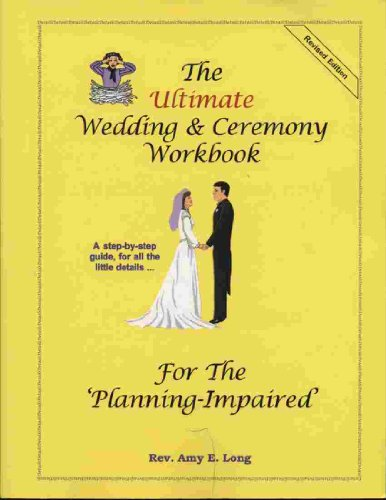 9780966499230: The Ultimate Wedding & Ceremony Workbook for the 'Planning-Impaired'