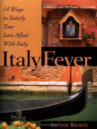 9780966499827: Italy Fever: 14 Ways to Satisfy Your Love Affair with Italy