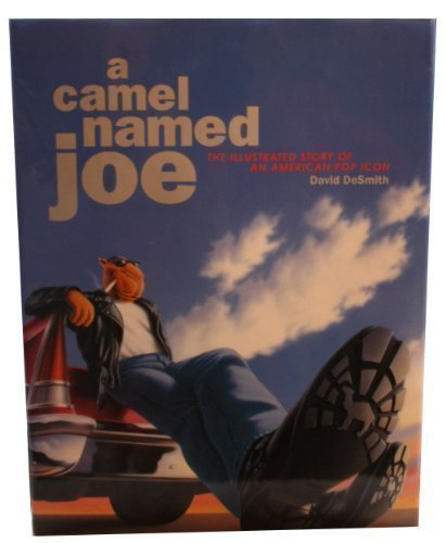 9780966500608: A Camel Named Joe - The Illustrated Story of an American Pop Icon