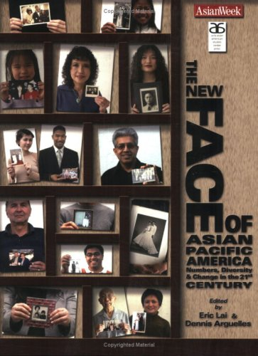 9780966502039: The New Face of Asian Pacific America: Numbers, Diversity, and Change in the 21st Century