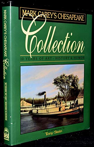 9780966504200: Mark Carey's Chesapeake collection: 10 years of art - history and humor