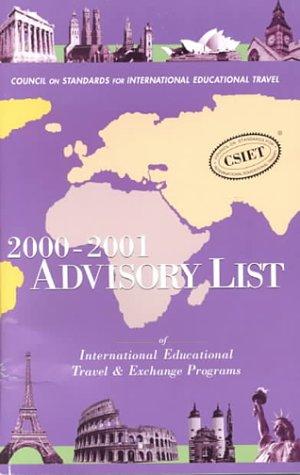 Advisory List of International Educational Travel and Exchange Programs: 2000-2001