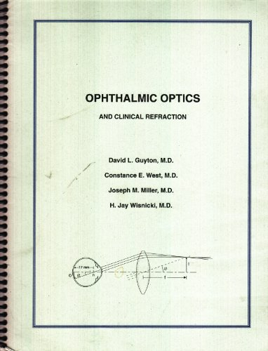 Ophthalmic Optics and Clincal Refraction: David L. Guyton,