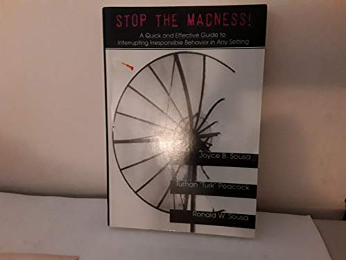 Stop the Madness! a quick and effective: Joyce B. Sousa