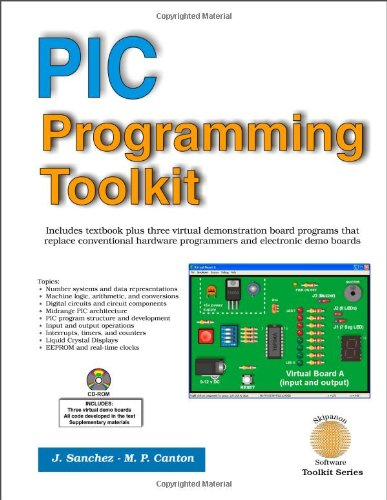 PIC Programming Toolkit (9780966508871) by Julio Sanchez; Maria P. Canton