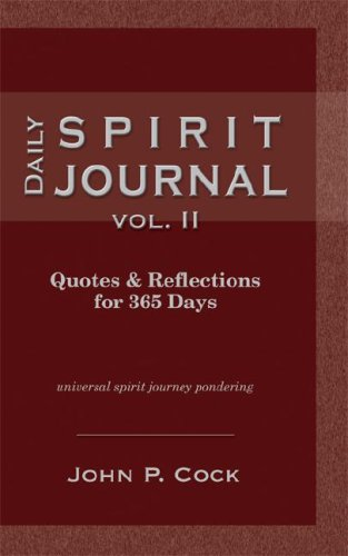 Daily Spirit Journal Vol. II. Quotes & Reflections for 365 Days: Cock, John P.