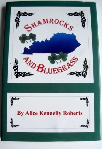 Shamrocks and Bluegrass: Roberts, Alice Kennelly