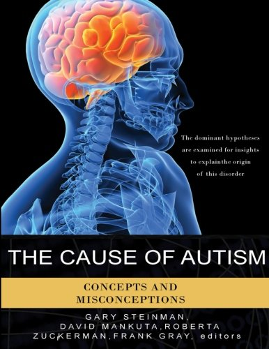 9780966510539: The Cause of Autism - Concepts and Misconceptions