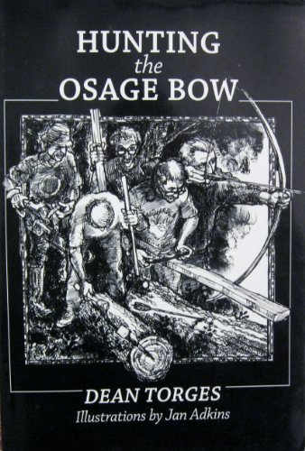 9780966510706: Hunting the osage bow: A chronicle of craft