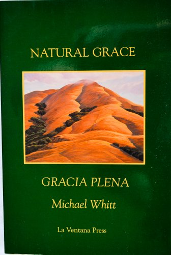 Natural Grace/Gracia Plena: Poems