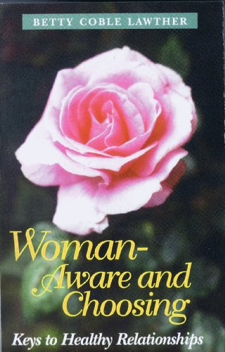 9780966511529: Woman, aware and choosing: Keys to healthy relationships