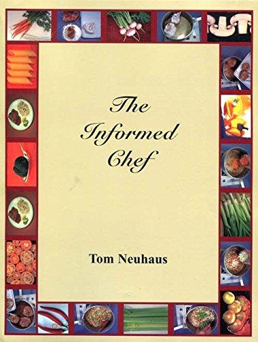 The Informed Chef: Neuhaus, Tom