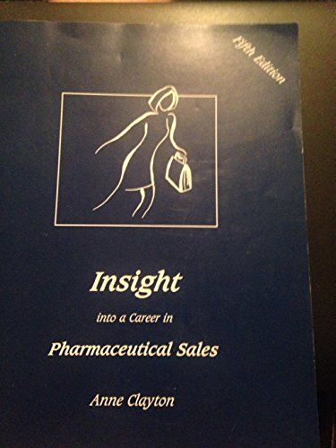 9780966512144: Insight Into a Career in Pharmaceutical Sales