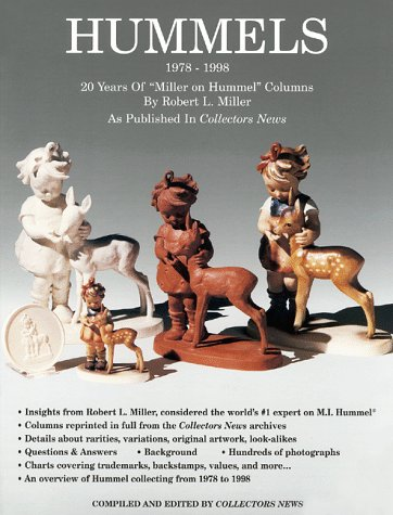 "HUMMELS 1978-1998: 20 Years of ""Miller On Hummel"" Columns By Robert L. Miller (0966514300) by Robert L. Miller"