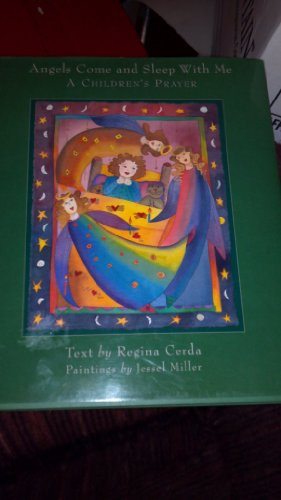 Angels Come And Sleep With Me: Gina Cerda, Regina Cerda, Jessel Miller (Illustrator)