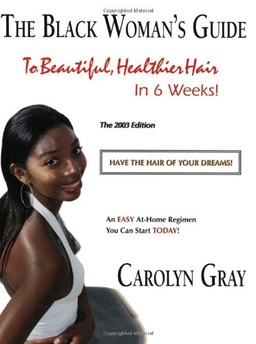 9780966517118: The Black Womans Guide To Beautiful, Healthier Hair In 6 Weeks! The 2003 Edition