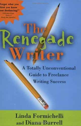 9780966517682 The Renegade Writer A Totally Unconventional Guide