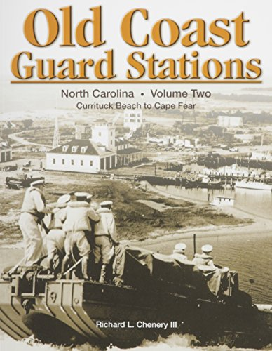 Old Coast Guard Stations. Volume Two: North Carolina