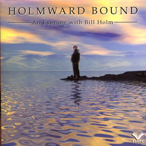 9780966521221: Holmward Bound : An Evening with Bill Holm