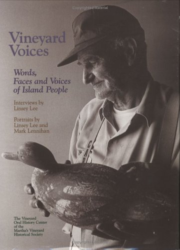 Vineyard Voices: Words, Faces & Voices Of Island People