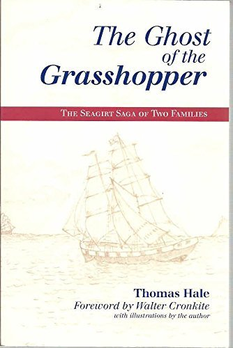 The Ghost of the Grasshopper, The Seagirt Saga of Two Families: Hale, Thomas; Walter Cronkite (...