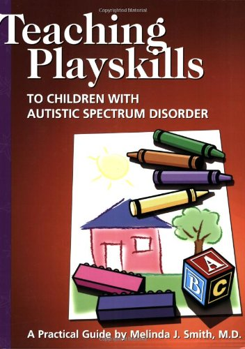 9780966526639: Teaching Playskills to Children With Autistic Spectrum Disorder: A Practical Guide