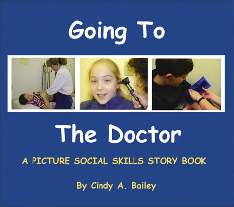 Going to the Doctor (Social Stories, 2): Cindy Bailey