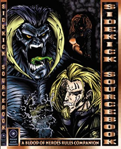 9780966528015: The Sidekick Sourcebook: A Blood of Heroes Rules Companion