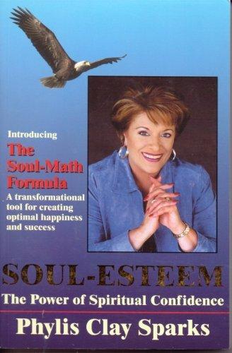 Soul - Esteem : The Power of Spiritual Confidence: Sparks, Phylis Clay