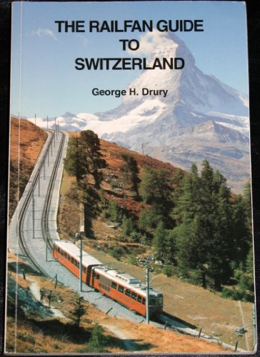 9780966530001: The Railfan Guide to Switzerland