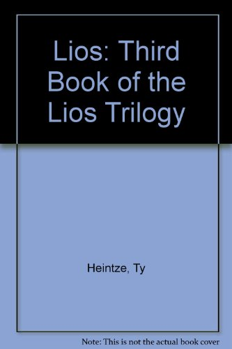 9780966531701: Lios: Third Book of the Lios Trilogy