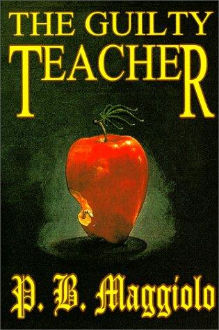 9780966531923: The Guilty Teacher