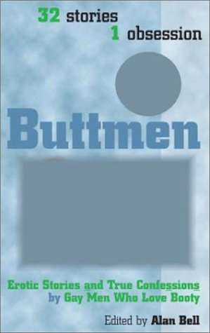 9780966533309: Buttmen: Erotic Stories and True Confessions by Gay Men Who Love Booty: 32 Stories, 1 Obsession