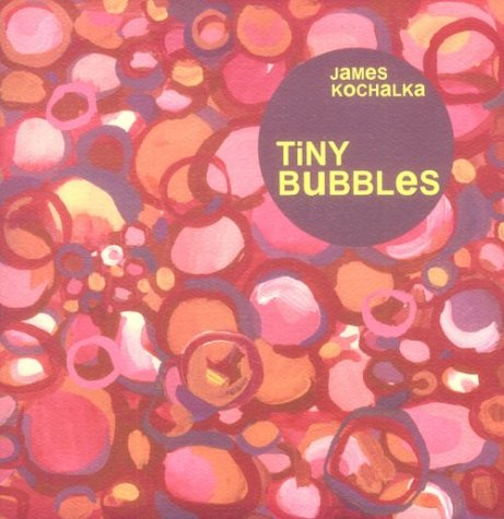 Tiny Bubbles (0966536312) by Kochalka, James