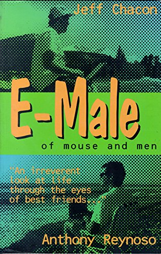 E-Male: Of Mouse and Men: Chacon, Jeff, Reynoso, Anthony
