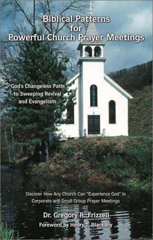 Biblical Patterns for Powerful Church Prayer Meetings: Frizzell, Dr Gregory R