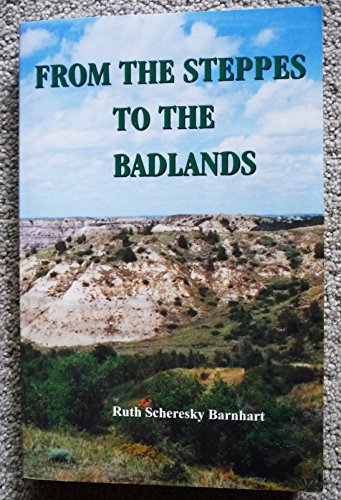 9780966542707: From the steppes to the Badlands