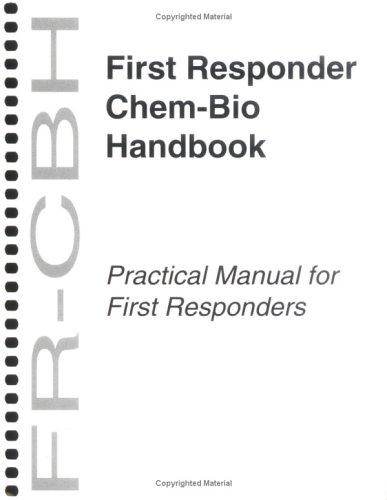 First Responder Chem-Bio Handbook: Ben N. Venzke