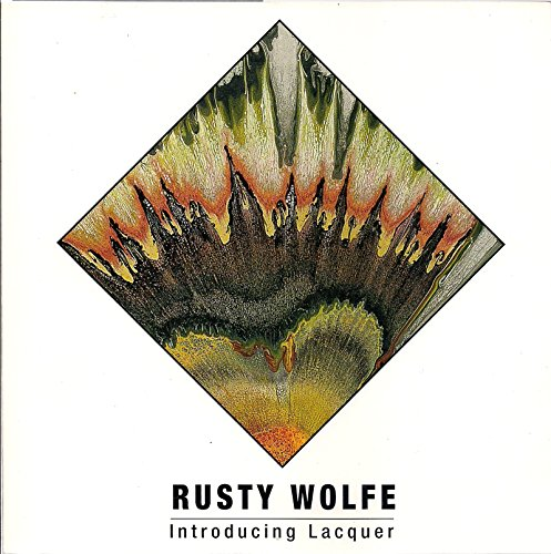 Rusty Wolfe: Introducing Lacquer