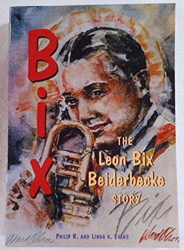 9780966544800: Bix: The Leon Bix Beiderbecke Story