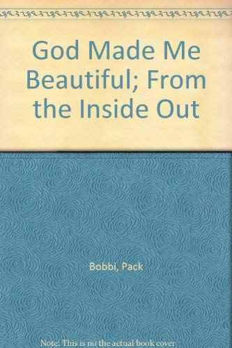 God Made Me Beautiful; From the Inside Out: Bobbi, Pack