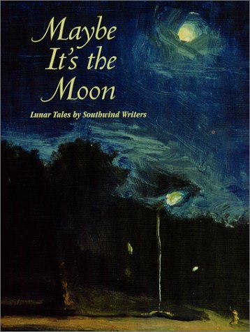 Maybe It's the Moon: Lunar Tales