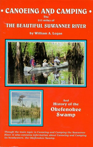 9780966550009: Canoeing and camping the 213 miles of the beautiful Suwannee River