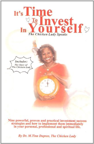 It's Time to Invest in Yourself: Dupree, Dr. M. Tina