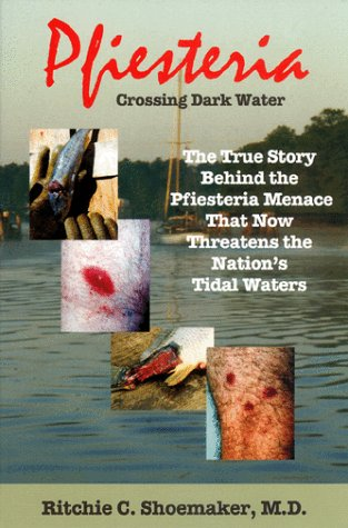 9780966553505: Pfiesteria: Crossing Dark Water - The True Story Behind the Pfiesteria Menace That Now Threatens the Nation's Tidal Waters