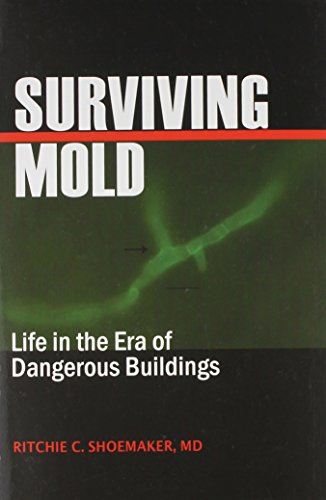 9780966553550: Surviving Mold: Life in the Era of Dangerous Buildings