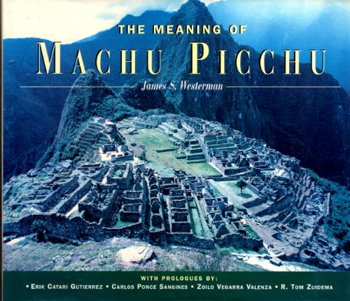 9780966561807: The Meaning of Machu Picchu
