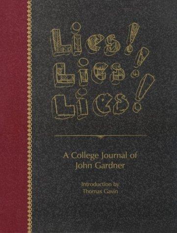 Lies! Lies! Lies! : A College Journal: Gardner, John